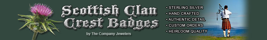 Scottish Clan Crest Badges by the Company Jewelers. Sterling silver. Hand Crafted. Authentic Detail. Custom Orders. Heirloom Quality.